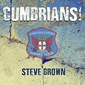 Cumbrians! de Steve Brown