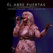 Él Abre Puertas (feat. René González) by Lourdes Toledo