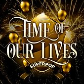 Superpop (Time of Our Lives) by Various Artists