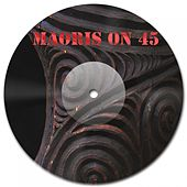 Maori's on 45 by Various Artists