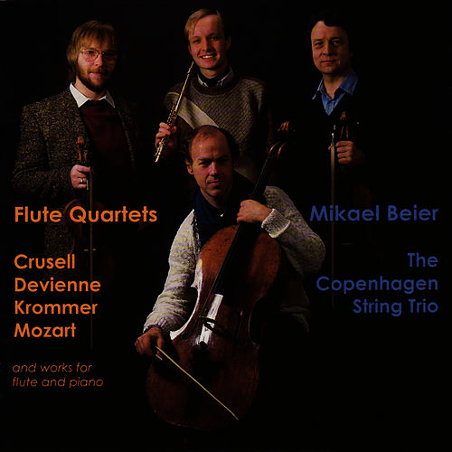 Flute Quartets and Works for Flute and Piano - Mozart, Chopin, Crusell by Mikael Beier
