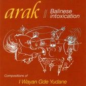 Balinese Intoxication by Arak