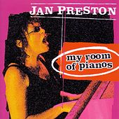 My Room of Pianos by Jan Preston