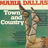 Town and Country by Maria Dallas