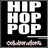 Hip Hop Pop Collaborations by Various Artists