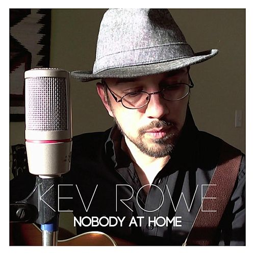 Nobody at Home by Kev Rowe
