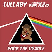 Lullaby Versions of Pink Floyd by Rock the Cradle
