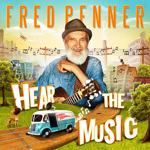 Hear The Music by Fred Penner