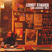 Solo Acoustic (Volume 1) by Leeroy Stagger