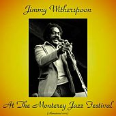 Jimmy Witherspoon at the Monterey Jazz Festival (Remastered 2017) de Jimmy Witherspoon