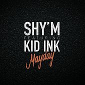Mayday (feat. Kid Ink) by Shy'm