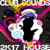 2K17 DJ ACCESS (House Club Sounds) von Various Artists