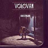 Destruir by Volovan