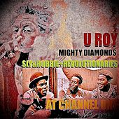 U-Roy Meets Mighty Diamonds at Channel 1 with Sly & Robbie & The Revolutionaries by U-Roy
