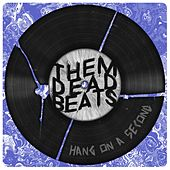 Hang on a Second by Them Dead Beats