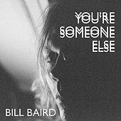 You're Someone Else by Bill Baird