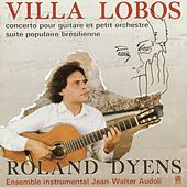 Villa-Lobos: Concerto pour guitare et petit orchestre et Suite brésielienne by Various Artists
