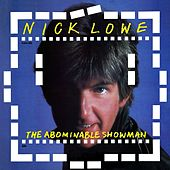 The Abominable Showman von Nick Lowe