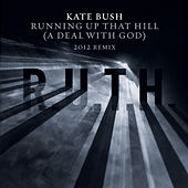 Running Up That Hill (A Deal With God) [2012 Remix] by Kate Bush