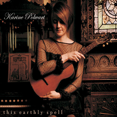 This Earthly Spell (Expanded Edition) by Karine Polwart