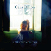 After the Morning by Cara Dillon