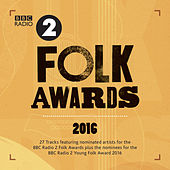 Bbc Radio 2 Folk Awards 2016 von Various Artists