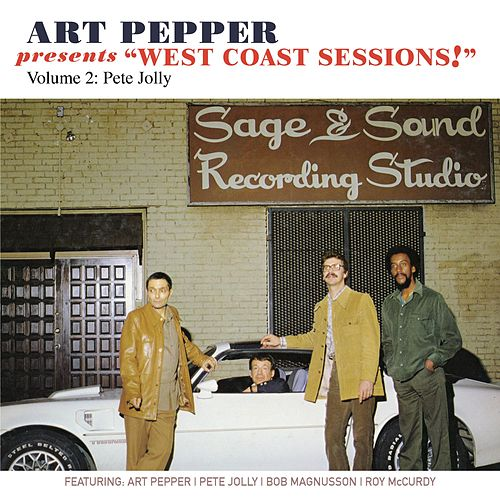 Art Pepper Presents 'West Coast Sessions!' Volume 2: Pete Jolly by Art Pepper