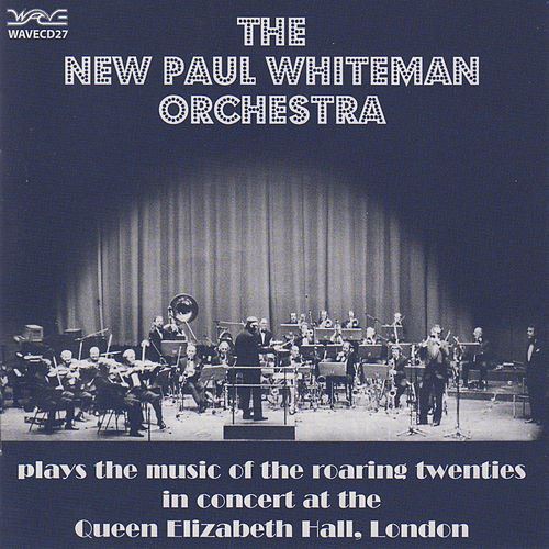 Plays the Music of the Roaring Twenties by Paul Whiteman