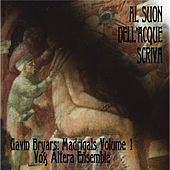 Bryars: Al suon dell'acque scriva (Madrigals, Vol. 1) by Vox Altera Ensemble