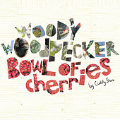 Woody Woodpecker / Bowl of Cherries by Cuddly Shark