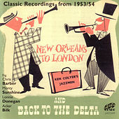 New Orleans to London and Back to the Delta - Classic Recordings from 1953 / 54 by Ken Colyer