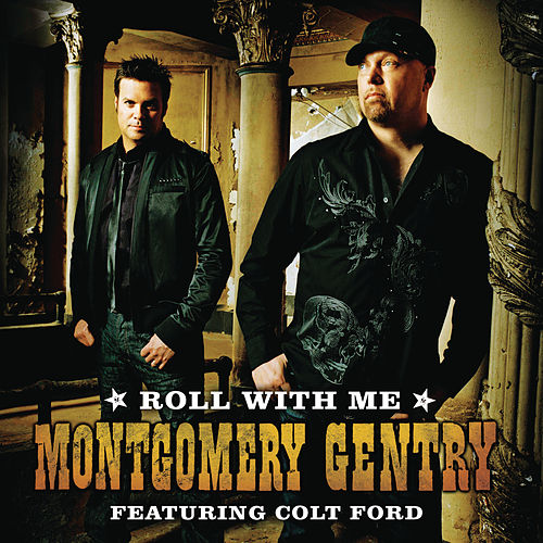 Roll With Me (featuring Colt Ford) by Montgomery Gentry