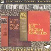 Best Of The Pilgrim Travelers by The Pilgrim Travelers