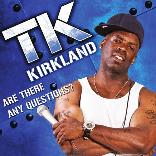 Are There Any Questions? by Tk Kirkland