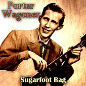Sugarfoot Rag by Porter Wagoner