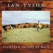 Eighteen Inches Of Rain van Ian Tyson