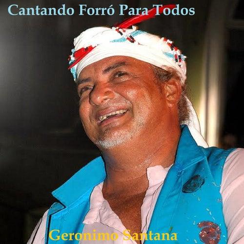 Cantando Forró para Todos by Geronimo Santana