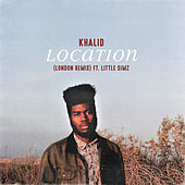 Location (London Remix) de Khalid