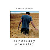 Sanctuary Acoustic by Martyn Joseph