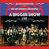 The Uncommon Orchestra: A Bigger Show - Live de Mike Westbrook