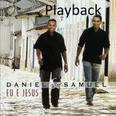 Eu e Jesus (Playback) by Daniel & Samuel
