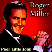 Poor Little John by Roger Miller