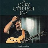 A Story of Polish Jazz by Jarek Smietana