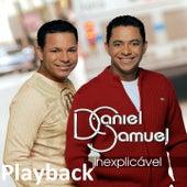 Inexplicável (Playback) by Daniel & Samuel