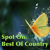Spot On. Best Of Country von Various Artists