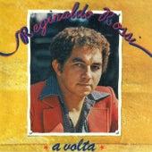 A Volta de Reginaldo Rossi