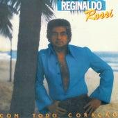 Com Todo Coração de Reginaldo Rossi