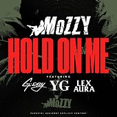Hold On Me (feat. G-Eazy, YG & Lex Aura) von Mozzy