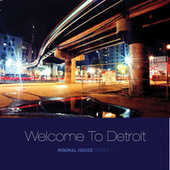 Welcome to Detroit: Minimal House Series 1 de Various Artists