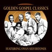 Golden Gospel Classics: The Swan Silvertones by The Swan Silvertones